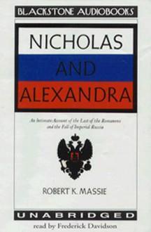 Nicholas and Alexandra, Part 1 - Robert K. Massie, Frederick Davidson