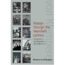 Voyage Through the Twentieth Century: A Historian's Recollections and Reflections - Klemens von Klemperer