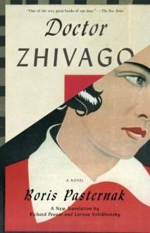 Doctor Zhivago - Boris Pasternak, Richard Pevear, Larissa Volokhonsky