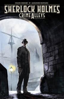 Sherlock Holmes: Crime Alleys - Alessandro Nespolino, Sylvain Cordurié