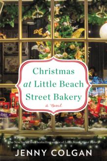 Christmas at Little Beach Street Bakery: A Novel - Jenny Colgan
