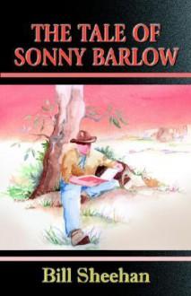 The Tale of Sonny Barlow - Bill Sheehan