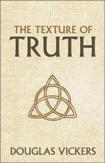 The Texture of Truth - Douglas, Vickers