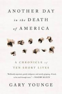 Another Day in the Death of America: A Chronicle of Ten Short Lives - Gary Younge