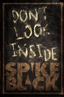 Don't Look Inside - Spike Black