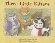 Three Little Kittens - Carole Osterink