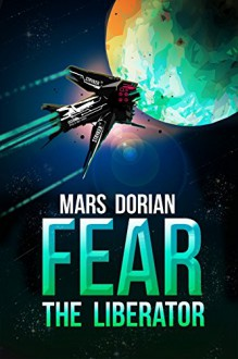 Fear The Liberator - Mars Dorian,Colleen Conger