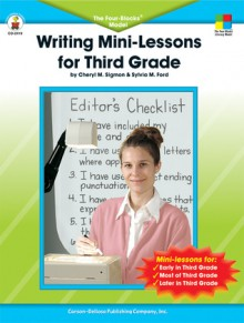 Writing Mini-Lessons for Third Grade: The Four-Blocks Model - Cheryl M. Sigmon, Sylvia M. Ford