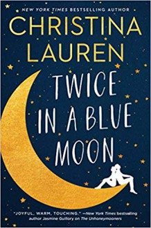 Twice in a Blue Moon - Christina Lauren