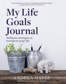 My Life Goals Journal - Andrea Hayes