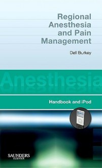 Regional Anesthesia and Pain Management: Anesthesia Pocket Consult for iPod [With Access Code] - Dell Burkey
