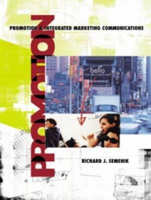 Promotion and Integrated Marketing Communication with Infotrac College Edition [With Info Trac College Edition] - Richard J. Semenik, Allen, O'Guinn