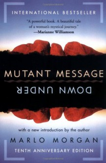 Mutant Message Down Under, Tenth Anniversary Edition - Marlo Morgan