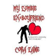 My Zombie Ex-Boyfriend - Cora Zane