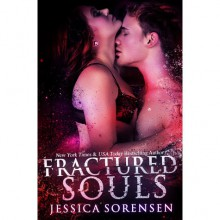 Fractured Souls (Shattered Promises, #2) - Jessica Sorensen