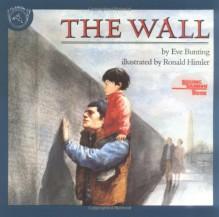 The Wall - Eve Bunting, Ronald Himler