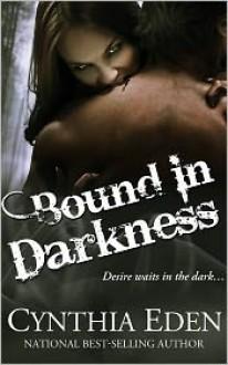 Bound In Darkness (Bound, #2) - Cynthia Eden