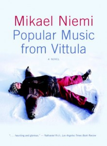 Popular Music from Vittula - Laurie Thompson,Mikael Niemi