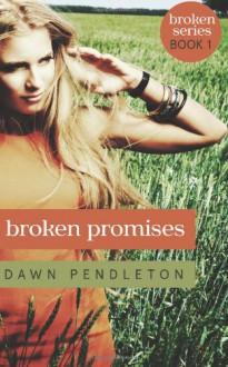 Broken Promises - Dawn Pendleton
