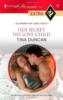Her Secret, His Love-Child (Mills & Boon Modern) - Tina Duncan