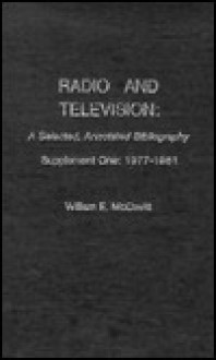 Radio and Television: Supplement One: 1977-1981 - William E. McCavitt