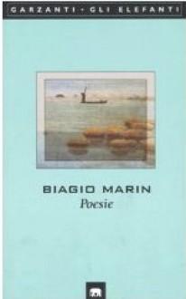 Poesie - Biagio Marin, Claudio Magris, Edda Serra, G. B. Pighi