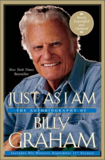 Just As I Am: The Autobiography of Billy Graham - Billy Graham