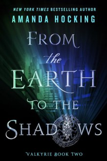 From the Earth to the Shadows - Amanda Hocking