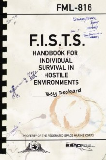 F.I.S.T.S. Handbook For Individual Survival in Hostile Environments - Bey Deckard