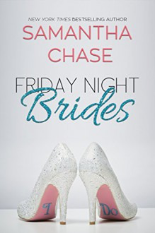 Friday Night Brides - Samantha Chase