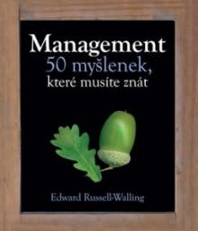 Management - 50 myšlenek, které musíte znát - Edward Russell-Walling