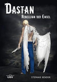 Dastan: Rebellion der Engel - 'Stefanie Bender'