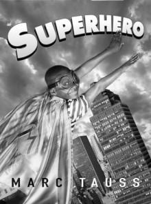 Superhero - Marc Tauss