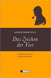 Sherlock Holmes: Das Zeichen der Vier: Illustrierte Ausgabe - Arthur Conan Doyle, Hannelore Eisenhofer
