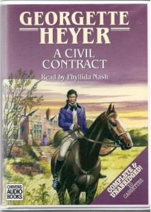 A Civil Contract - Phyllida Nash, Georgette Heyer