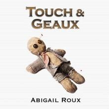 Touch & Geaux - Abigail Roux,Richard Harding Davis