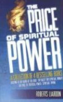 The Price of Spiritual Power: A Collection of 4 Bestselling Books - Roberts Liardon