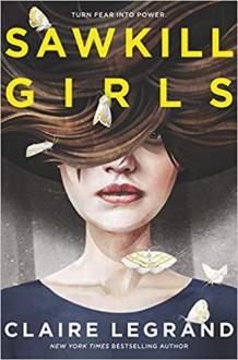 Sawkill Girls - Claire Legrand