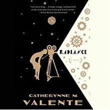 Radiance - Catherynne M. Valente, Mavis Heath-Miller