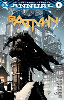 Batman (2016-) Annual #1 - Ivan Plascencia,Bilquis Evely,Steve Orlando,Scott Snyder,Declan Shalvey,Riley Rossmo,Ray Fawkes,Tom King,Brad Anderson,Scott Wilson,Paul Dini,David Finch,Neal Adams