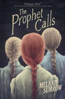 The Prophet Calls - Melanie Sumrow