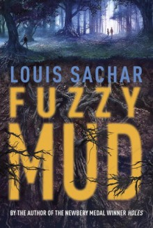 Fuzzy Mud - Louis Sachar