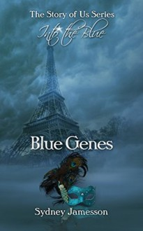 Blue Genes #1 (The Story of Us Series: Into the Blue) - Sydney Jamesson