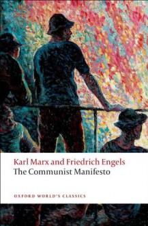 The Communist Manifesto (Oxford World's Classics) - Karl Marx, Friedrich Engels, David McLellan
