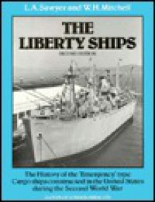 The Liberty Ships - L.A. Sawyer, W.H. Mitchell, John S. Lindsay