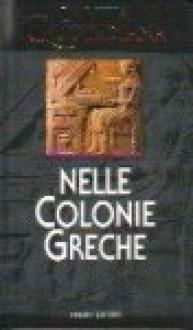 La Vita Quotidiana nelle Colonie Greche - Paul Faure