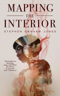 Mapping the Interior - Stephen Graham Jones