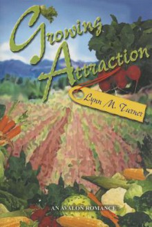Growing Attraction - Lynn M. Turner