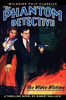 The Phantom Detective - The Video Victims - Spring, 1951 56/1 - Robert Wallace