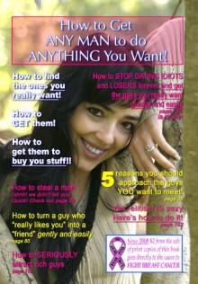 How to Get Any Man to Do Anything You Want! - Dusty White, Brenda Judy, Katrina Joyner